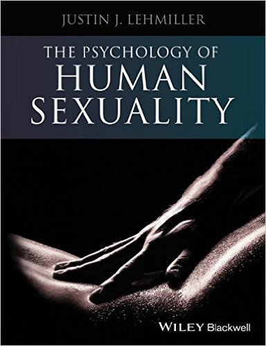 The Psychology of Human Sexuality - Justin Lehmiller