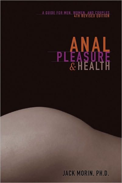 Anal Pleasure & Health - Jack Morin