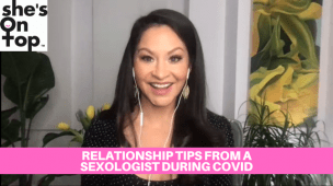 VIDEO: Relationship Advice from Sexologist Dr. Jessica O'Reilly During Covid-19