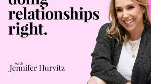 PODCAST: Doing Relationships Right with Jennifer Hurvitz