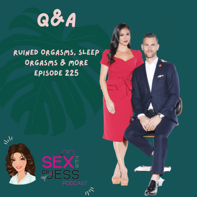 SEX WIITH DR JESS PODCAST Episode 225