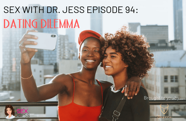 Sex With Dr. Jess Episode 94
