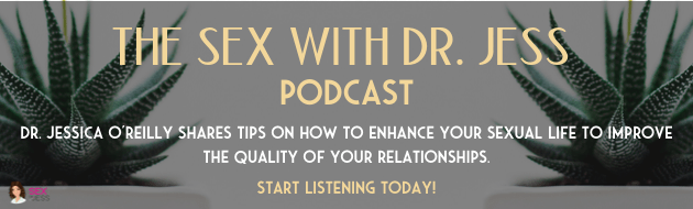 Sex With Dr. Jess Podcast Banner