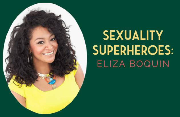 Sexuality Superhero - Eliza Boquin
