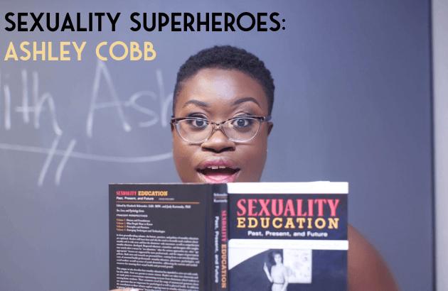 Sexuality Superhero_ Ashley Cobb
