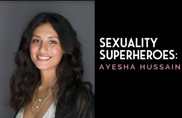 Sexuality Superheroes - Ayesha Hussain