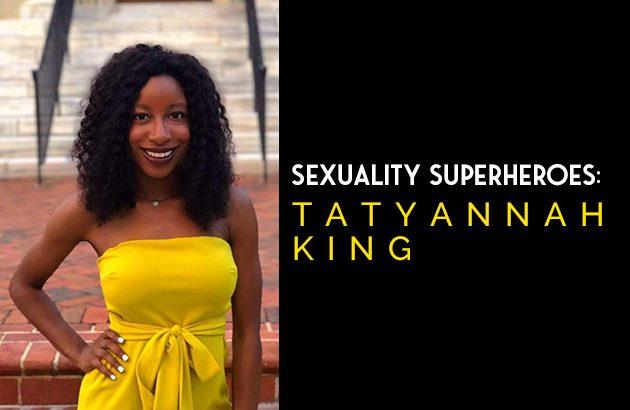 Sexuality Superheroes - Tatyannah King