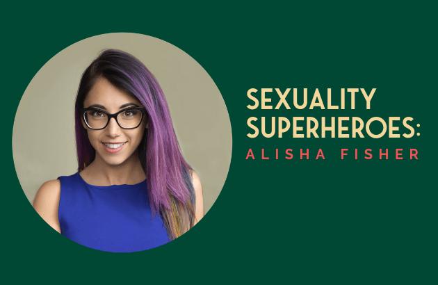 Sexuality Superheroes_ Alisha Fisher