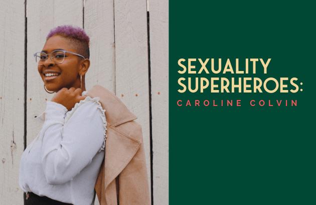 Sexuality Superheroes_ Caroline Colvin