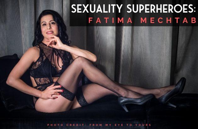 Sexuality Superheroes_ Fatima Mechtab