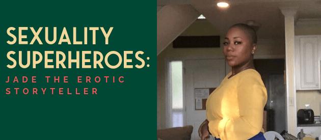 Sexuality Superheroes_ Jade the Erotic Storyteller