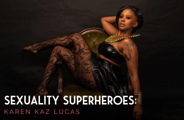 Sexuality Superheroes_ Karen Kaz Lucas