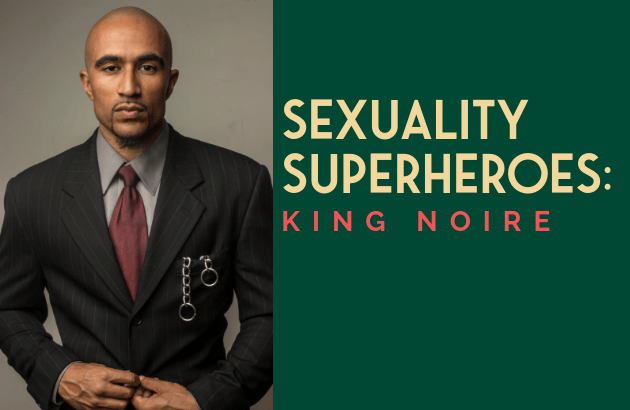 Sexuality Superheroes_ King Noire