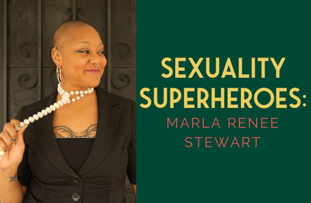 Sexuality Superheroes_ Marla Stewart