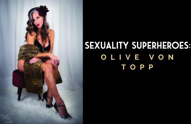 Sexuality Superheroes_ Olive Von Topp