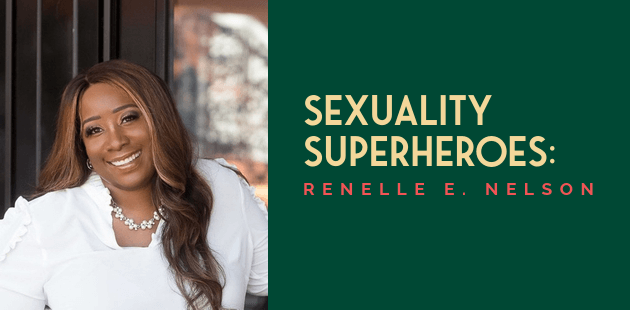Sexuality Superheroes_ Renelle E. Nelson