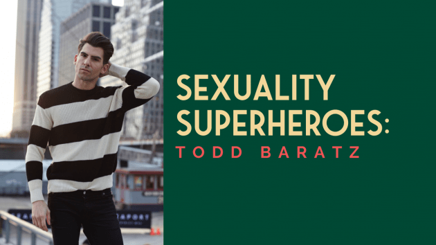 Sexuality Superheroes_ Todd Baratz