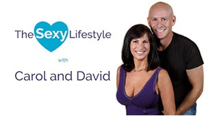 PODCAST: The Sexy Lifestyle with Carol & David
