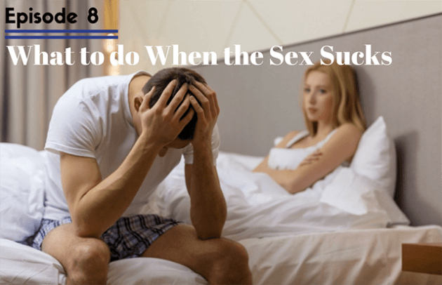 what-to-do-when-the-sex-sucks