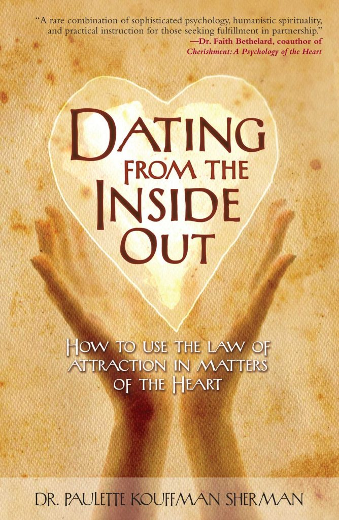 Dating From The Inside Out - Dr. Paulette Sherman