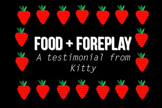Food & Foreplay
